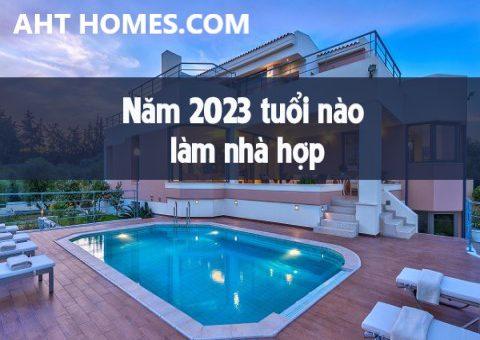 xem tuoi xay nha nam quy mao 2023 tuoi nao lam nha hop phong thuy 1